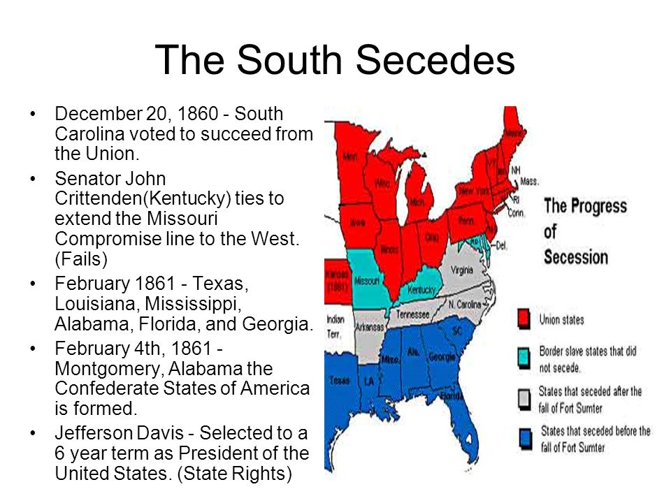 The South Secedes December 20, 1860 - South Carolina voted to succeed from the Union.