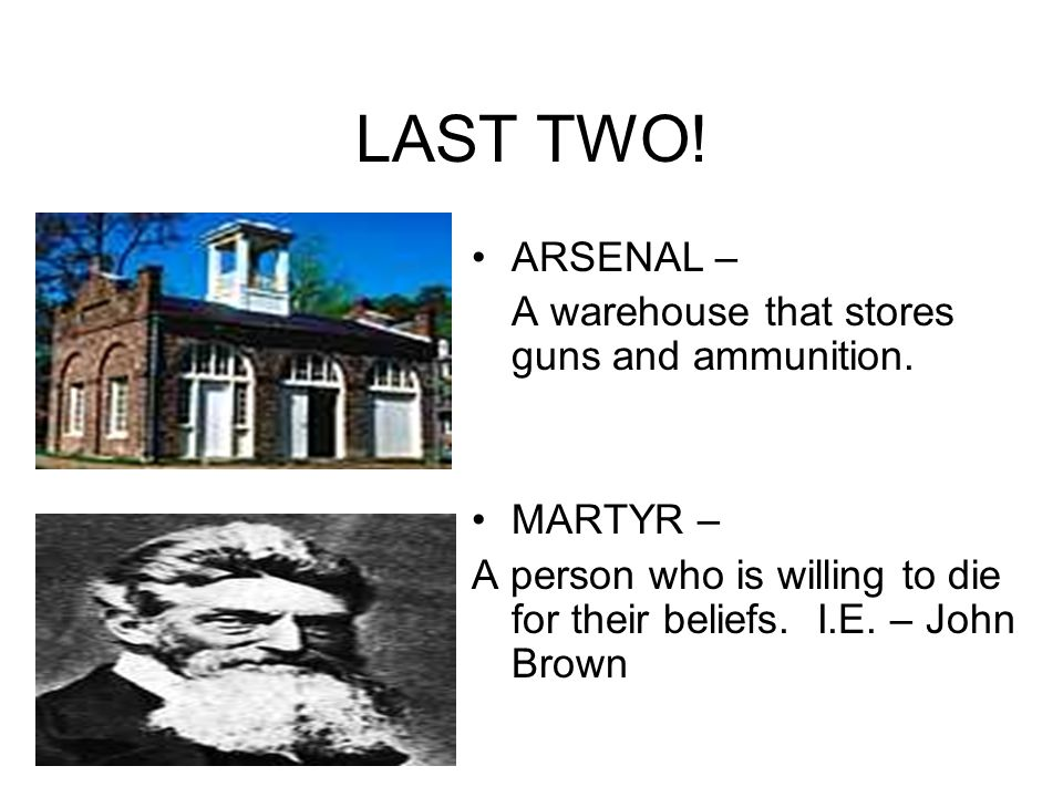 LAST TWO! ARSENAL – A warehouse that stores guns and ammunition.