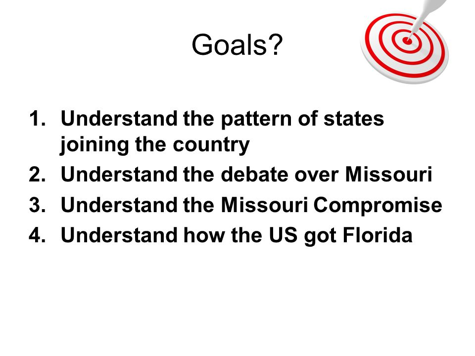 Goals Understand the pattern of states joining the country
