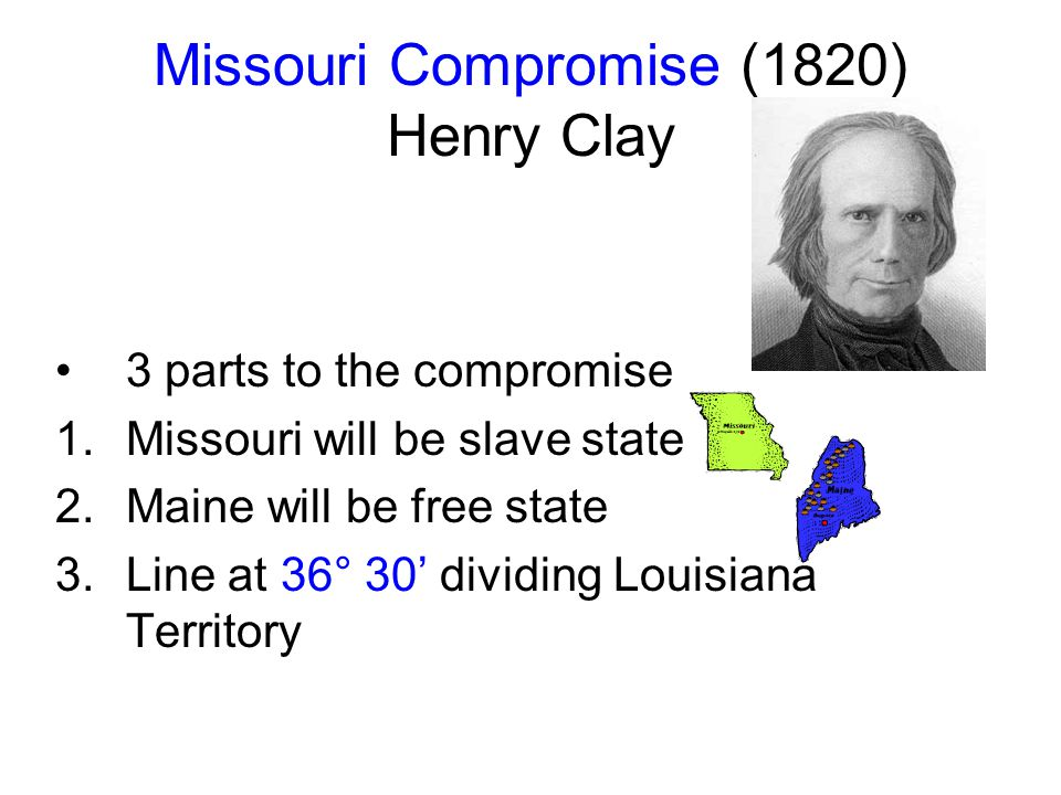Missouri Compromise (1820) Henry Clay