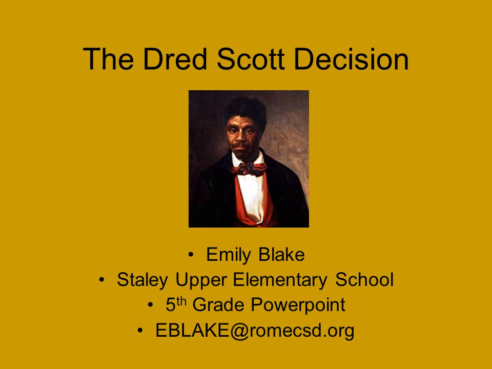 The Dred Scott Decision Ppt Video Online Download