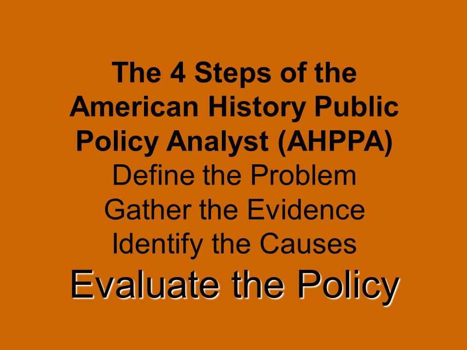 The 4 Steps of the American History Public Policy Analyst (AHPPA)