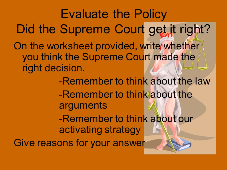 Evaluate the Policy Did the Supreme Court get it right