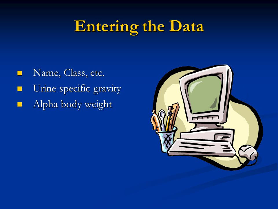 Entering the Data Name, Class, etc. Urine specific gravity