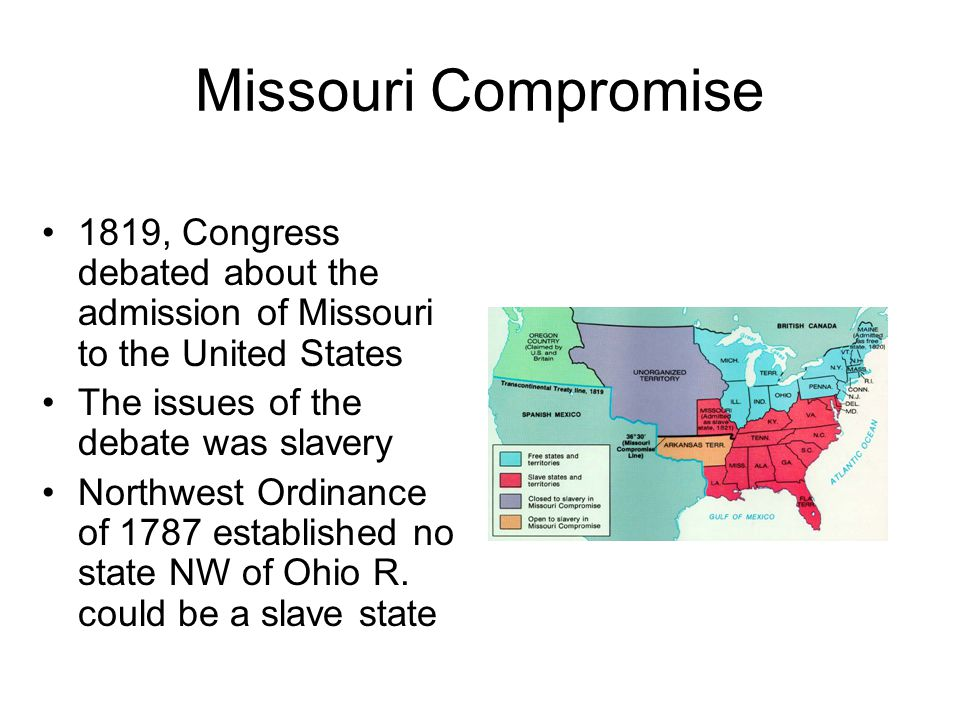 Missouri Compromise 1819, Congress debated about the admission of Missouri to the United States. The issues of the debate was slavery.