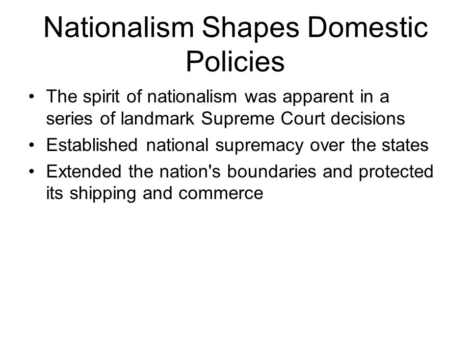 Nationalism Shapes Domestic Policies