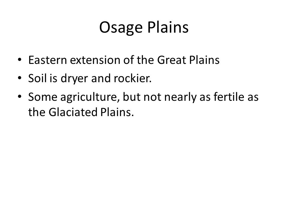 Osage Plains Eastern extension of the Great Plains