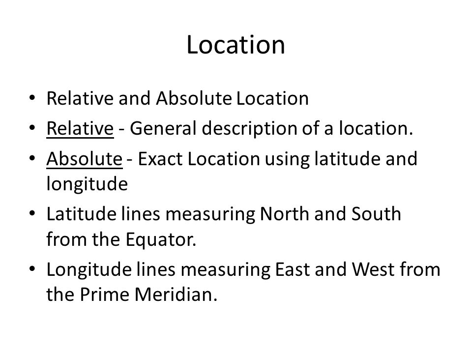 Location Relative and Absolute Location