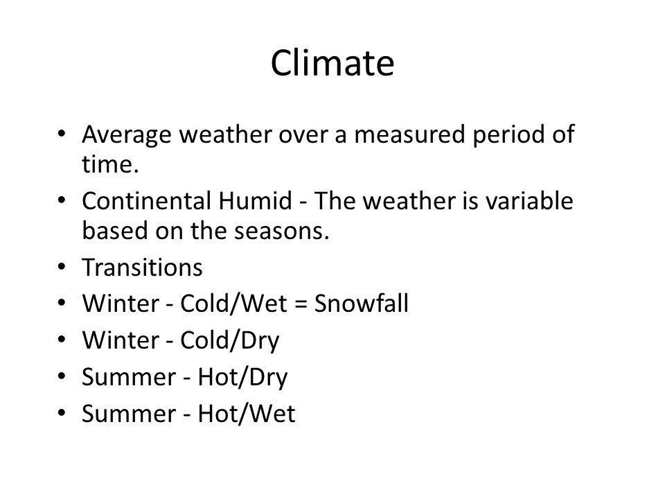 Climate Average weather over a measured period of time.