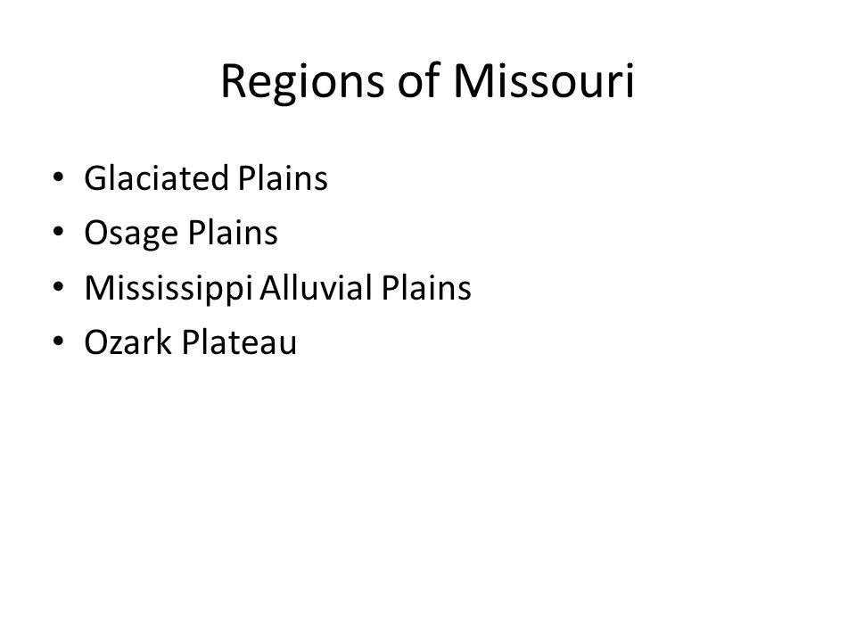 Regions of Missouri Glaciated Plains Osage Plains