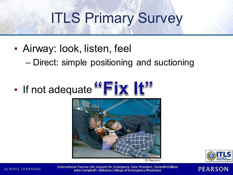 Fix It ITLS Primary Survey Breathing: look, listen, feel