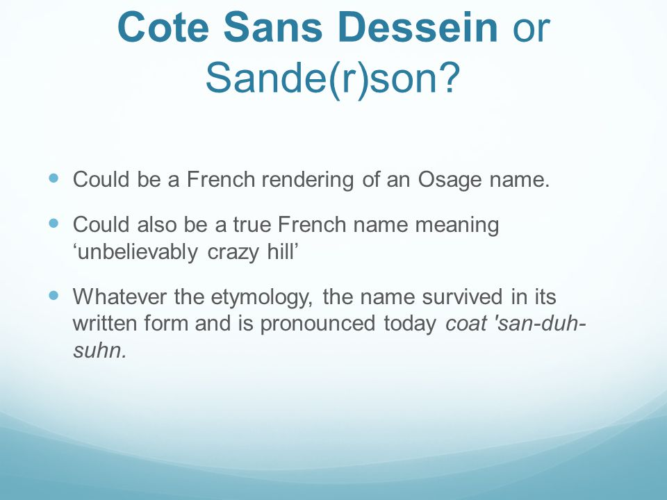 Cote Sans Dessein or Sande(r)son