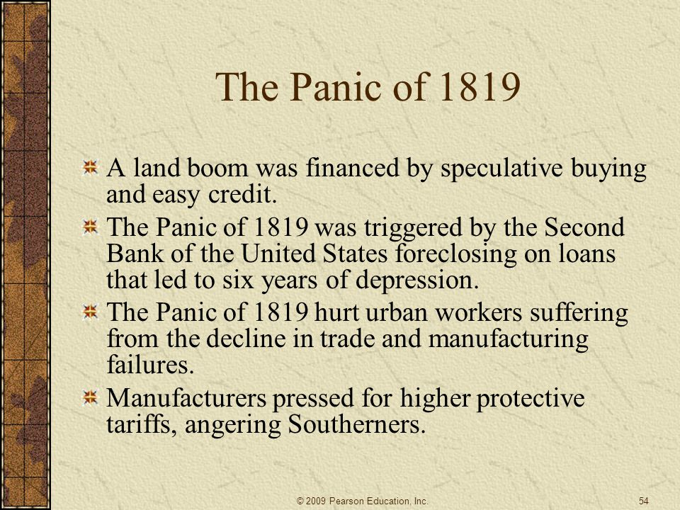 The Panic of 1819 A land boom was financed by speculative buying and easy credit.