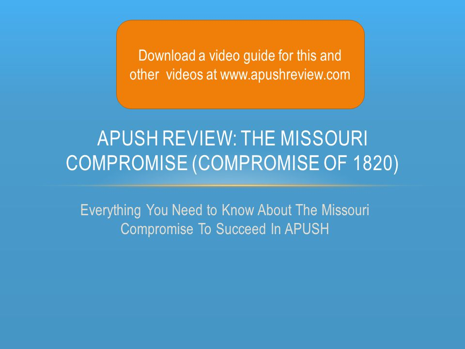 APUSH Review: The Missouri Compromise (Compromise of 1820)