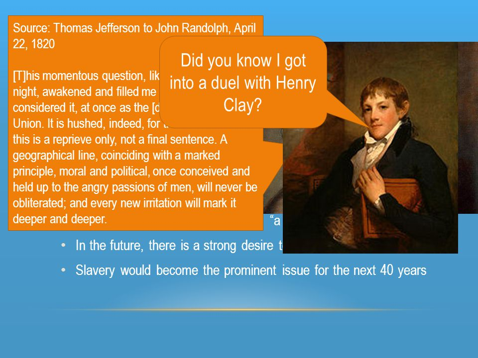 Did you know I got into a duel with Henry Clay