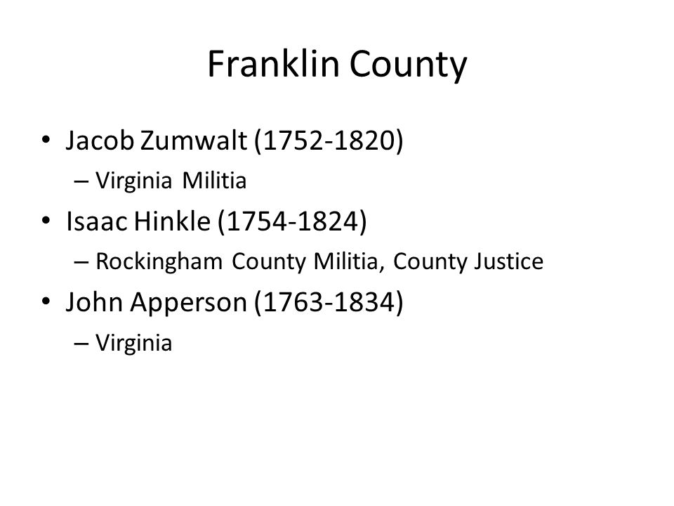 Franklin County Jacob Zumwalt (1752-1820) Isaac Hinkle (1754-1824)