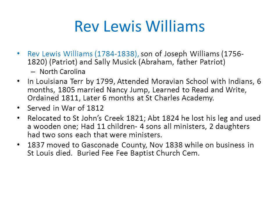 Rev Lewis Williams Rev Lewis Williams (1784-1838), son of Joseph Williams (1756-1820) (Patriot) and Sally Musick (Abraham, father Patriot)