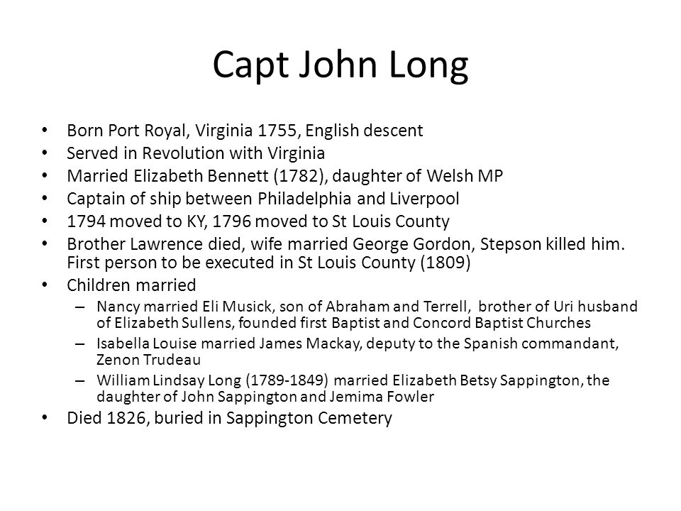Capt John Long Born Port Royal, Virginia 1755, English descent