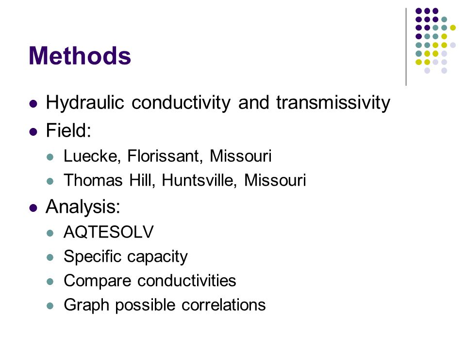 Methods Hydraulic conductivity and transmissivity Field: Analysis: