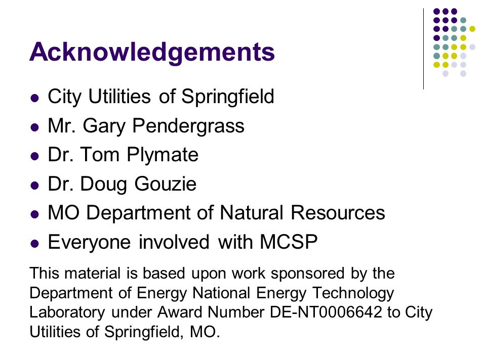 Acknowledgements City Utilities of Springfield Mr. Gary Pendergrass