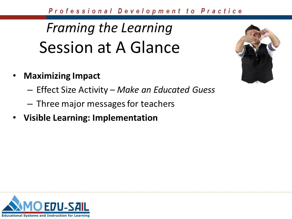 Session at A Glance Framing the Learning Maximizing Impact