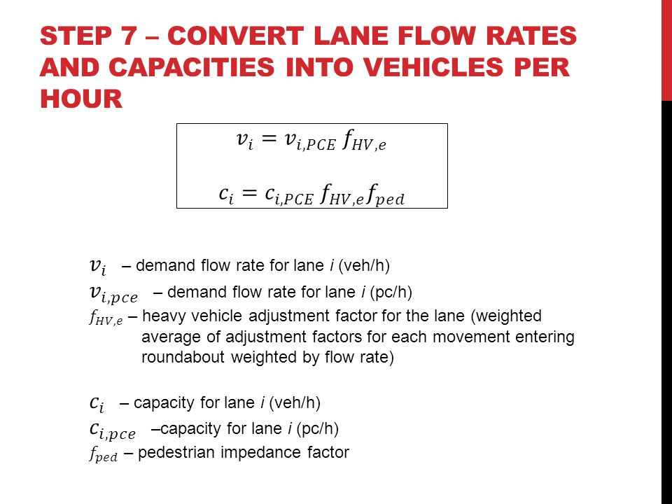 STEP 7 – convert lane flow rates and capacities into vehicles per hour
