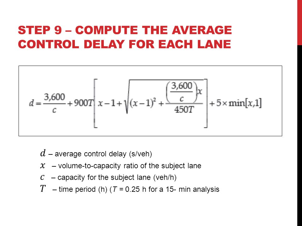 STEP 9 – compute the average control delay for each lane