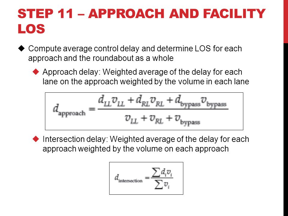 STEP 11 – approach and facility LOS