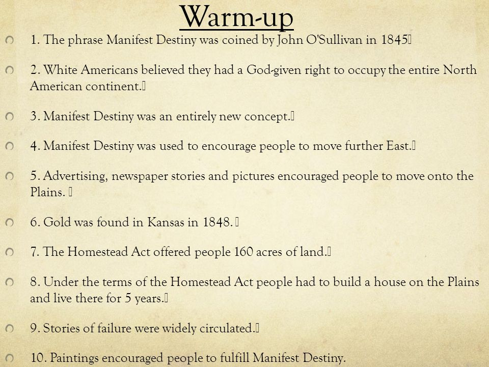 Warm-up 1. The phrase Manifest Destiny was coined by John O Sullivan in 1845