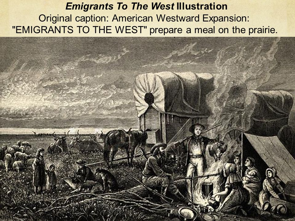 EMIGRANTS TO THE WEST prepare a meal on the prairie.