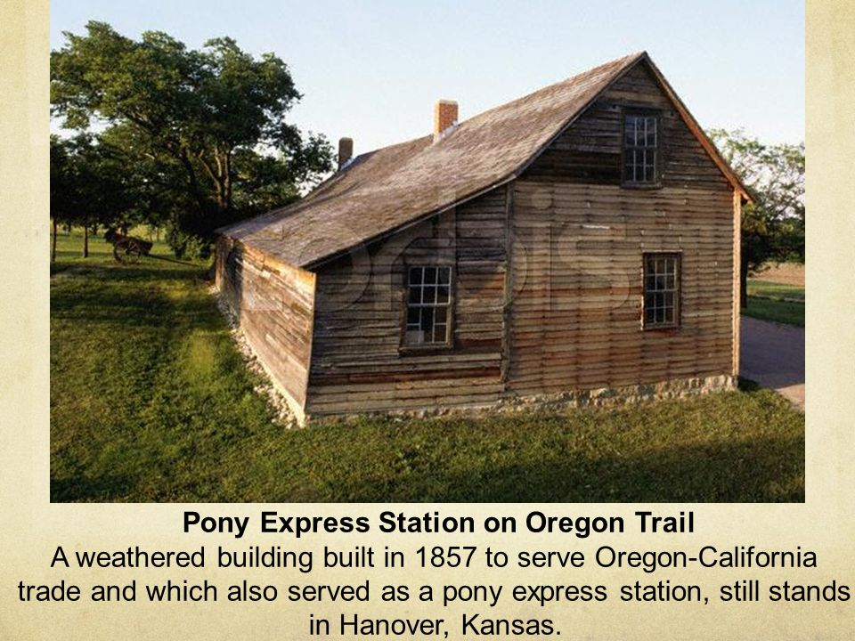 trade and which also served as a pony express station, still stands
