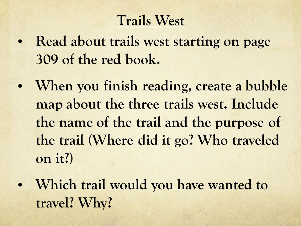 Trails West Read about trails west starting on page 309 of the red book.