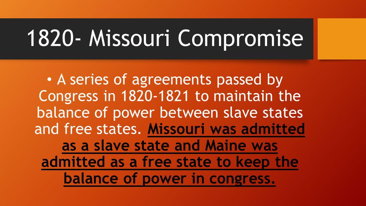 1820- Missouri Compromise