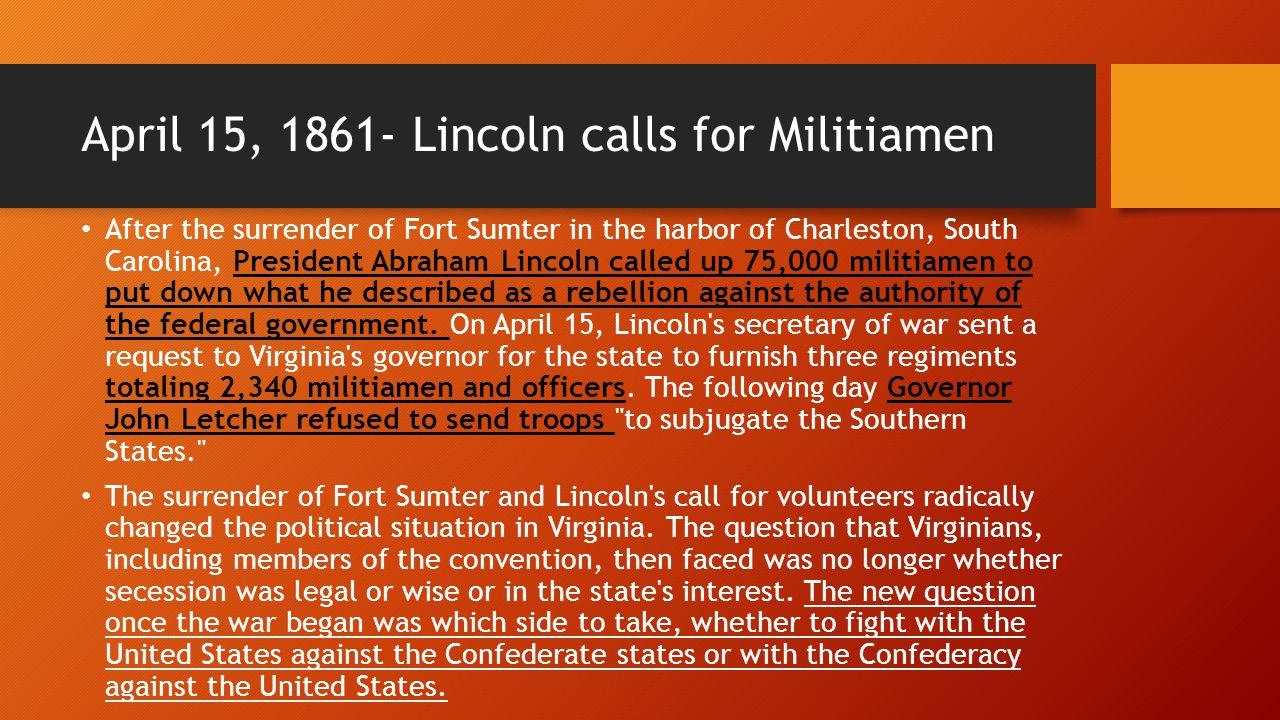 April 15, 1861- Lincoln calls for Militiamen