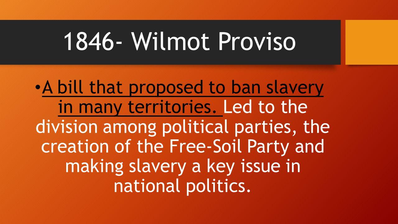 1846- Wilmot Proviso