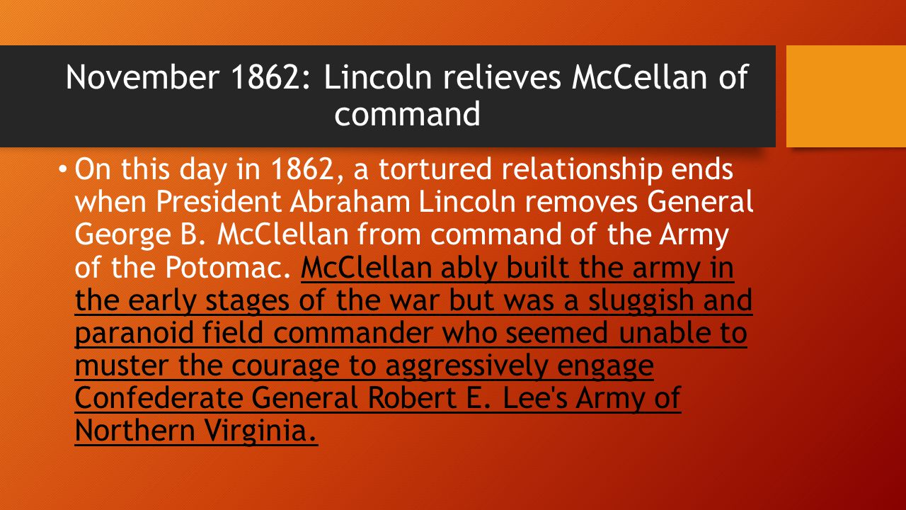 November 1862: Lincoln relieves McCellan of command