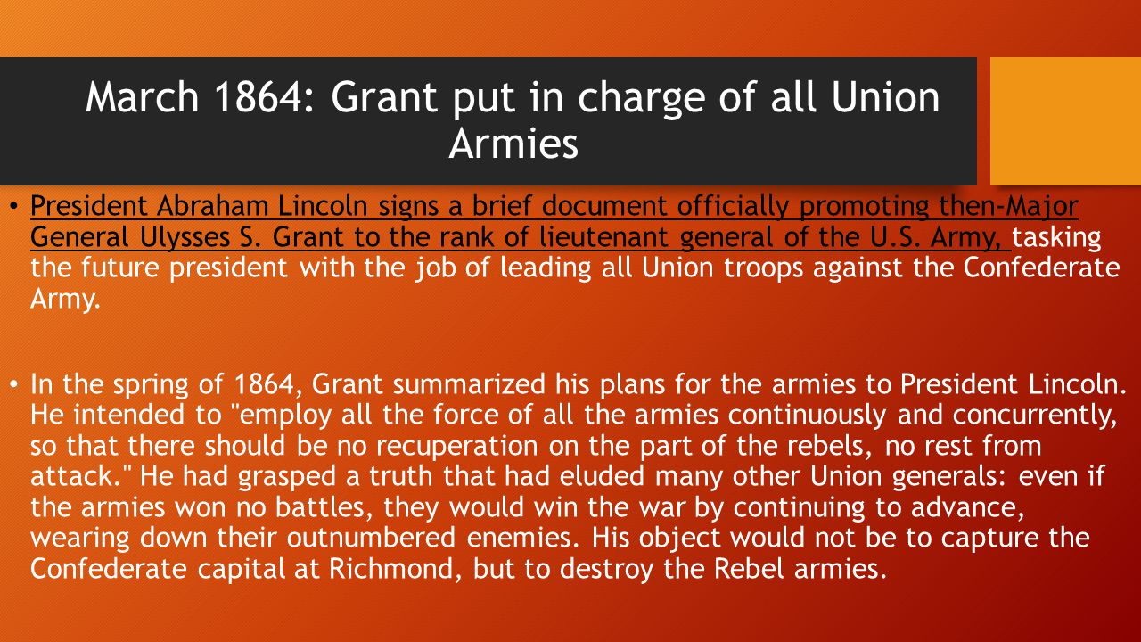 March 1864: Grant put in charge of all Union Armies