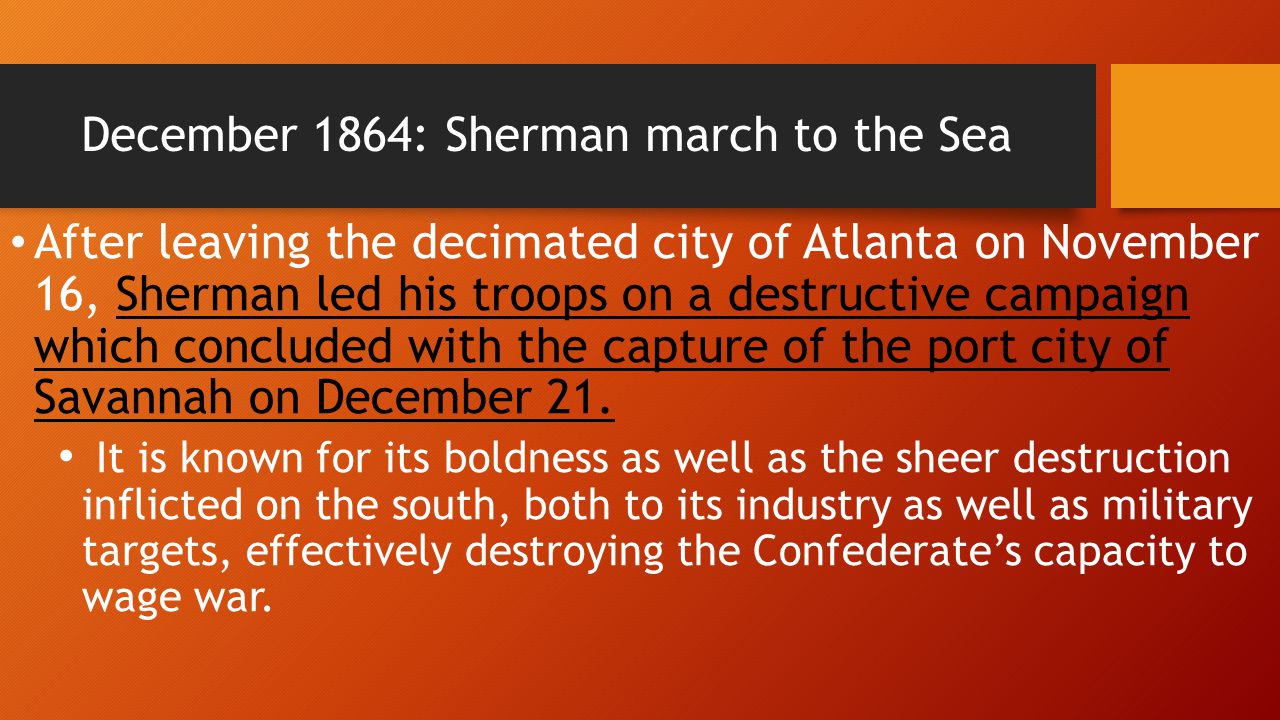 December 1864: Sherman march to the Sea