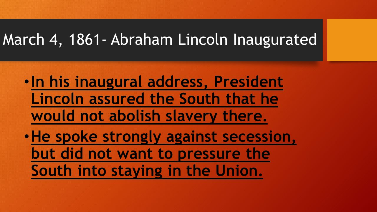 March 4, 1861- Abraham Lincoln Inaugurated