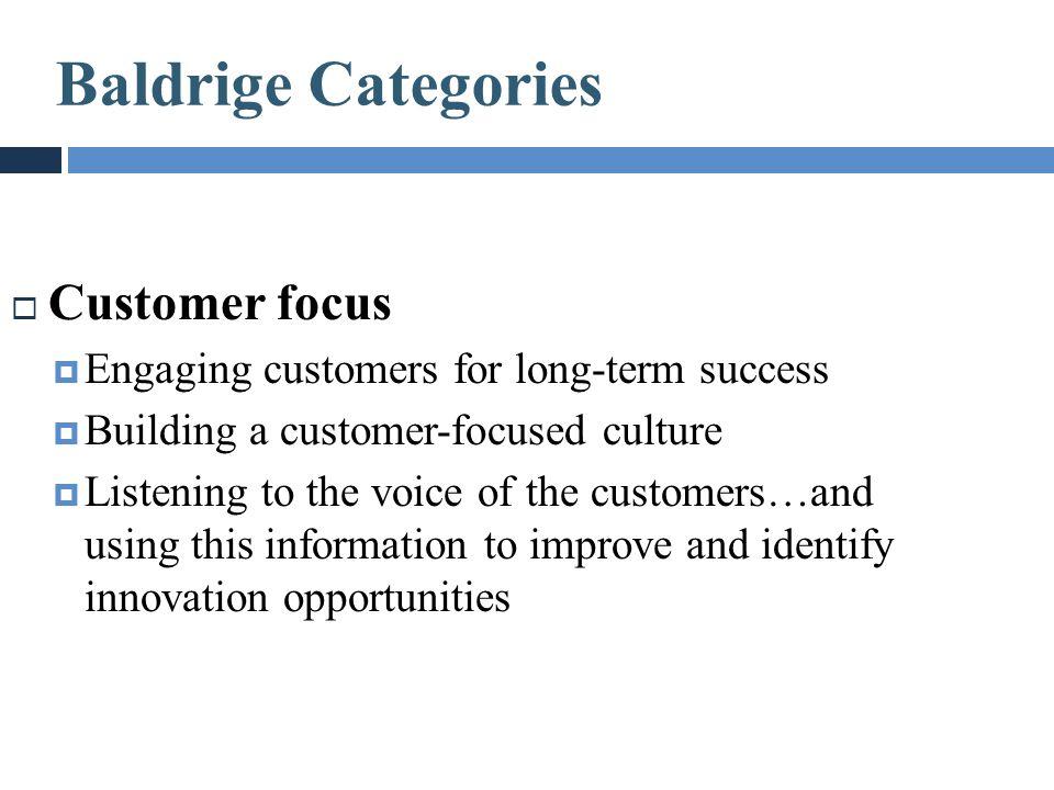 Baldrige Categories Customer focus