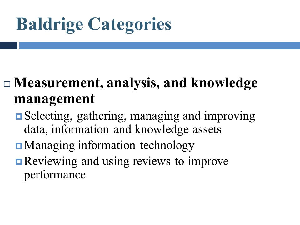 Baldrige Categories Measurement, analysis, and knowledge management