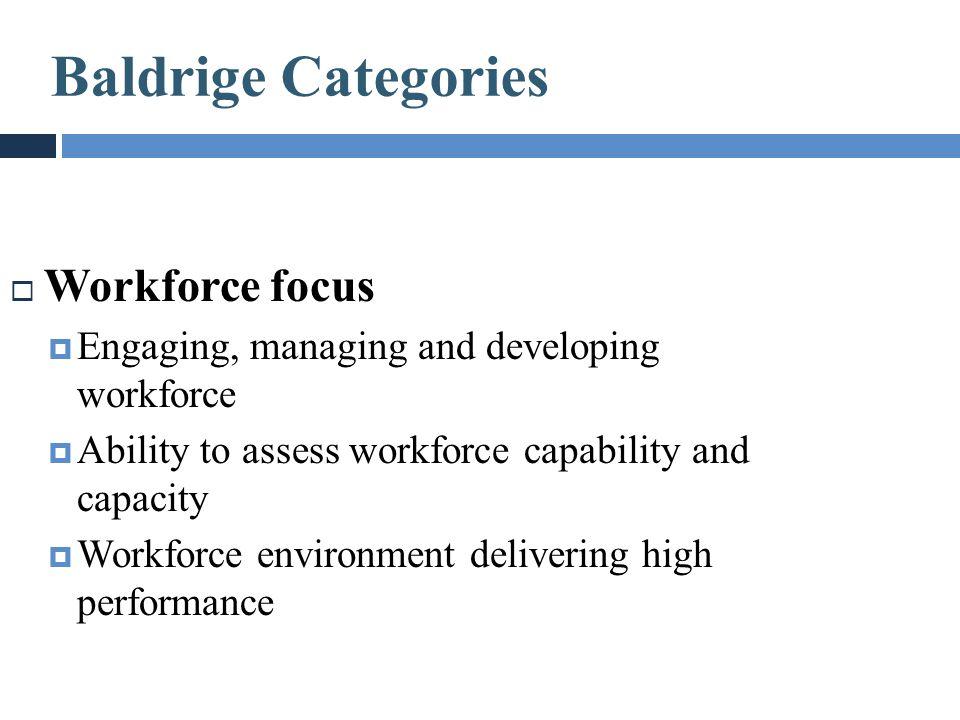 Baldrige Categories Workforce focus