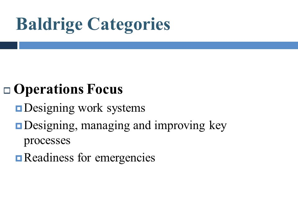 Baldrige Categories Operations Focus Designing work systems