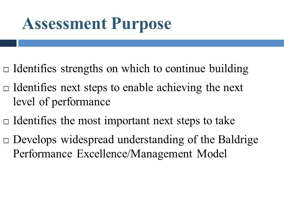 Assessment Purpose Identifies strengths on which to continue building