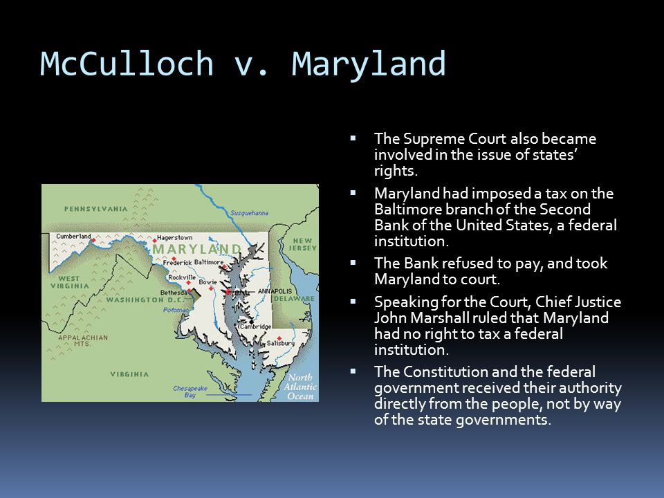 McCulloch v. Maryland The Supreme Court also became involved in the issue of states' rights.