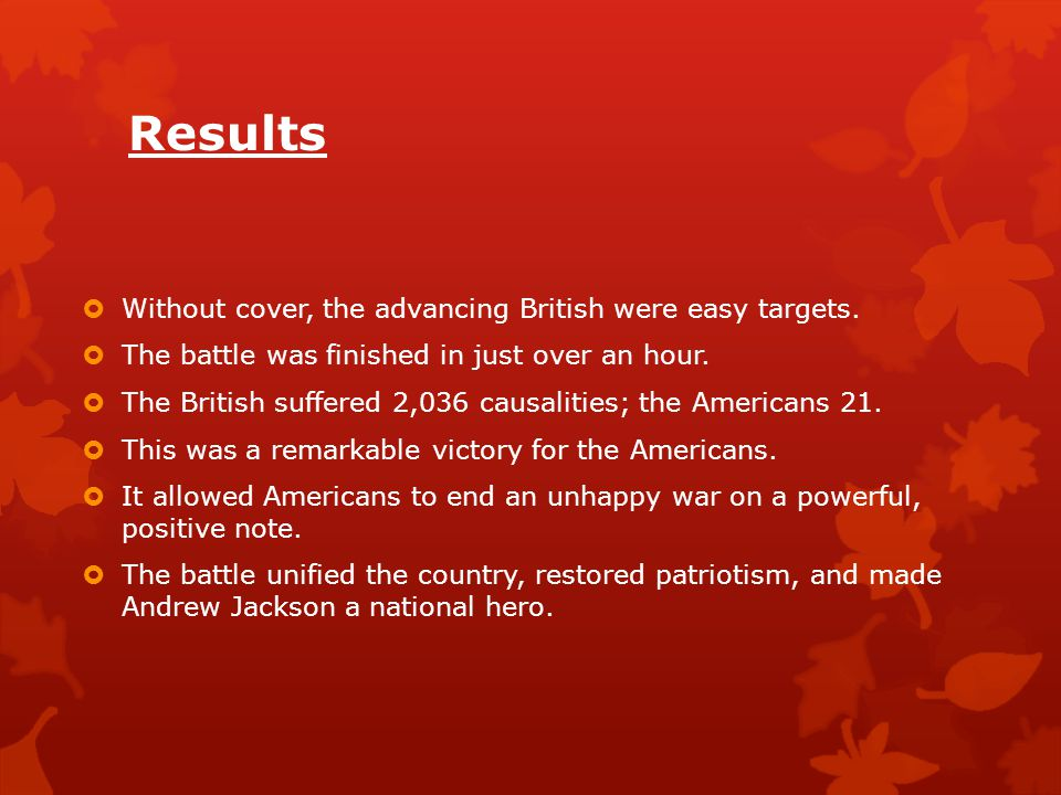 Results Without cover, the advancing British were easy targets.
