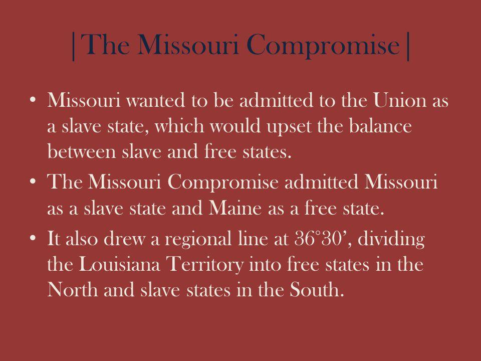 |The Missouri Compromise|