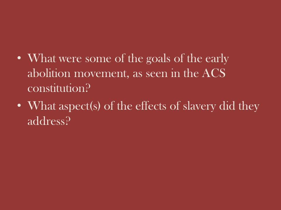 What were some of the goals of the early abolition movement, as seen in the ACS constitution