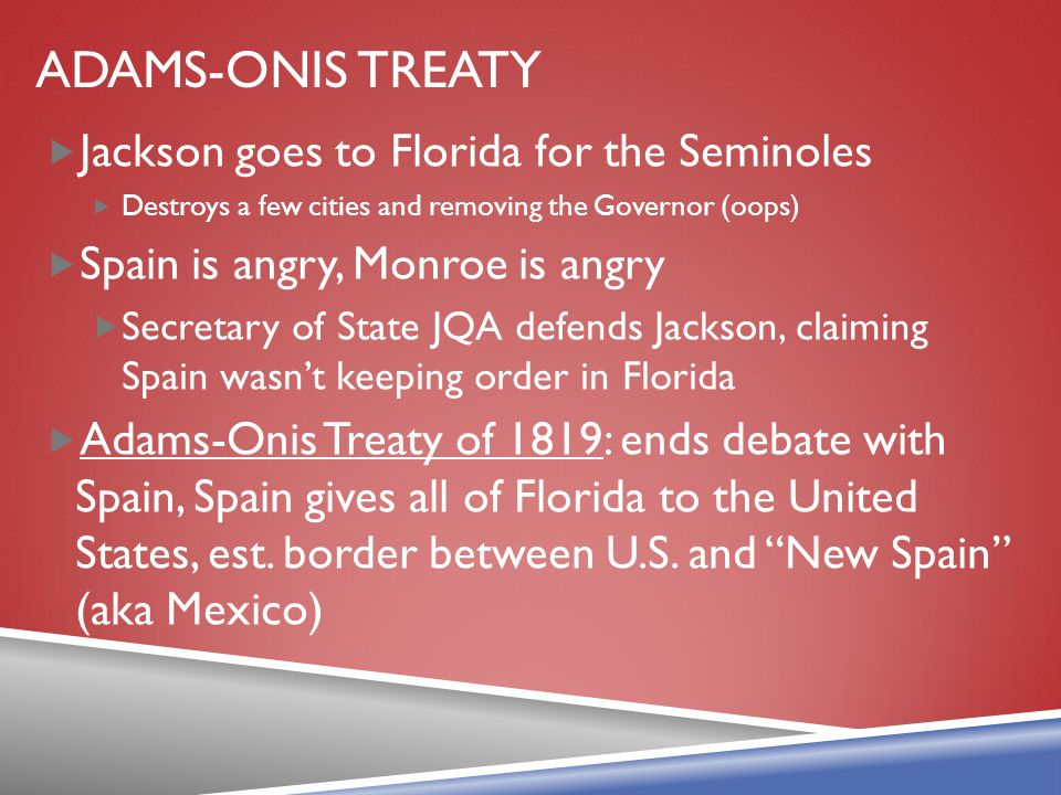 Adams-Onis treaty Jackson goes to Florida for the Seminoles