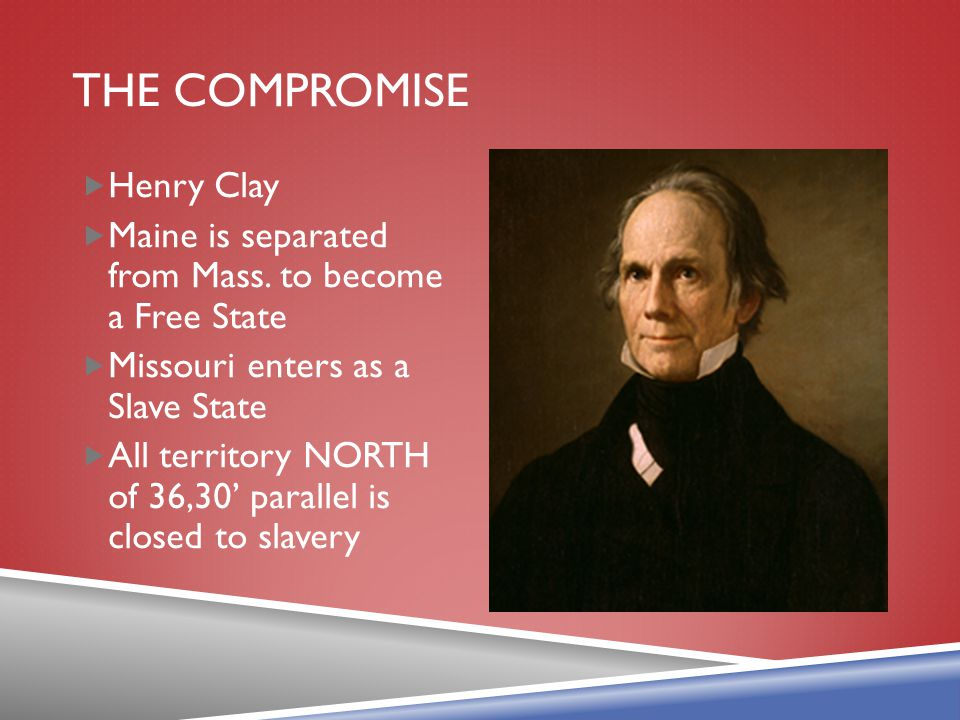 THE COMPROMISE Henry Clay